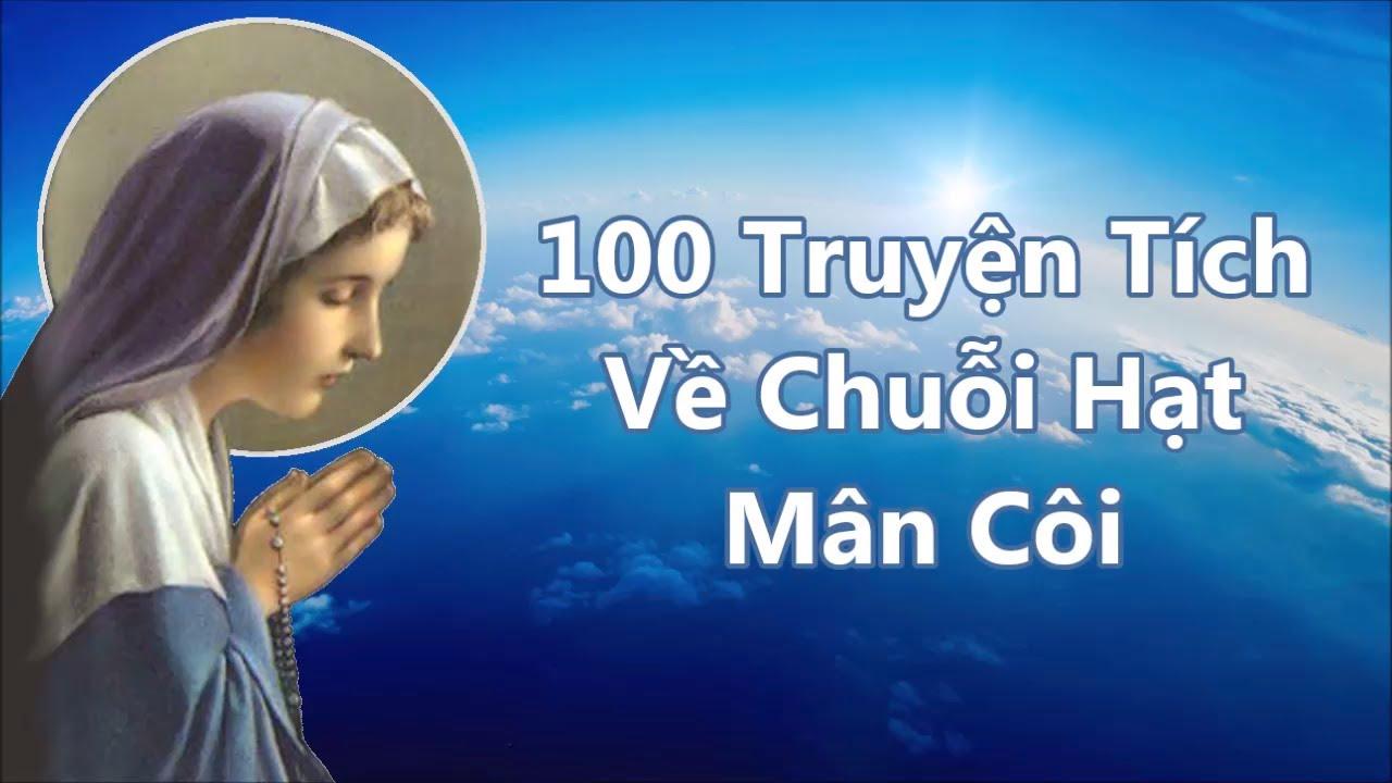 100 Truyện Tích Về Chuỗi Hạt Mân Côi (Full)