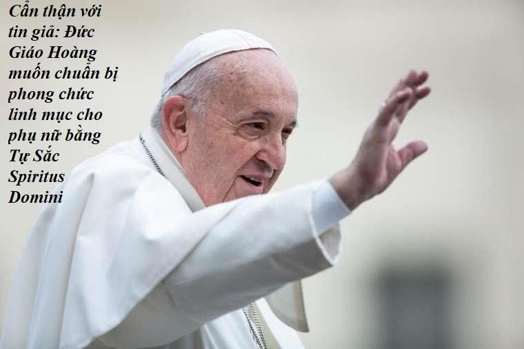 Cẩn thận với tin giả: Đức Giáo Hoàng muốn chuẩn bị phong chức linh mục cho phụ nữ bằng Tự Sắc Spiritus Domini