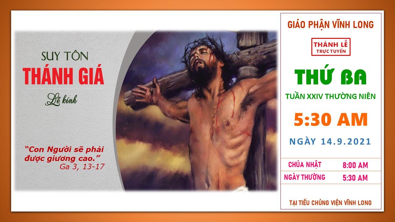 Thánh lễ trực tuyến: Thứ Ba - Tuần XXIV TN - Ngày 14.9.2021