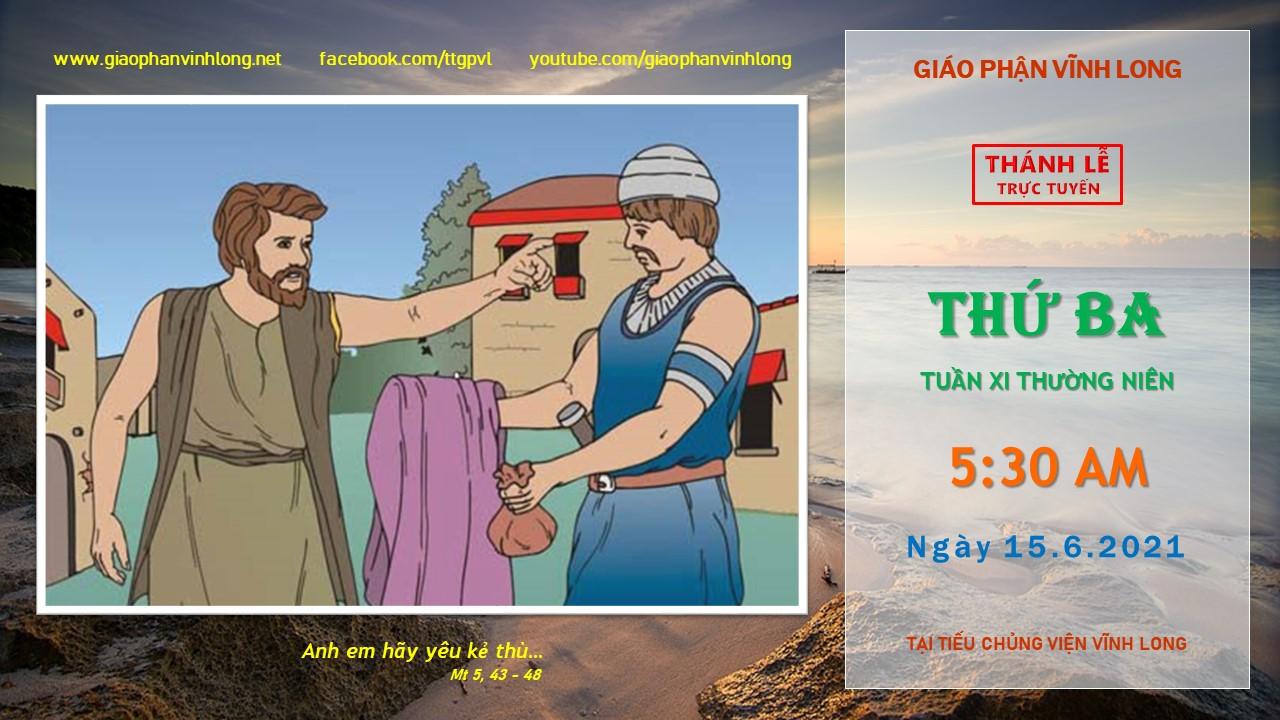 Thánh lễ trực tuyến: Thứ Ba - Tuần XI TN - Ngày 15.6.2021