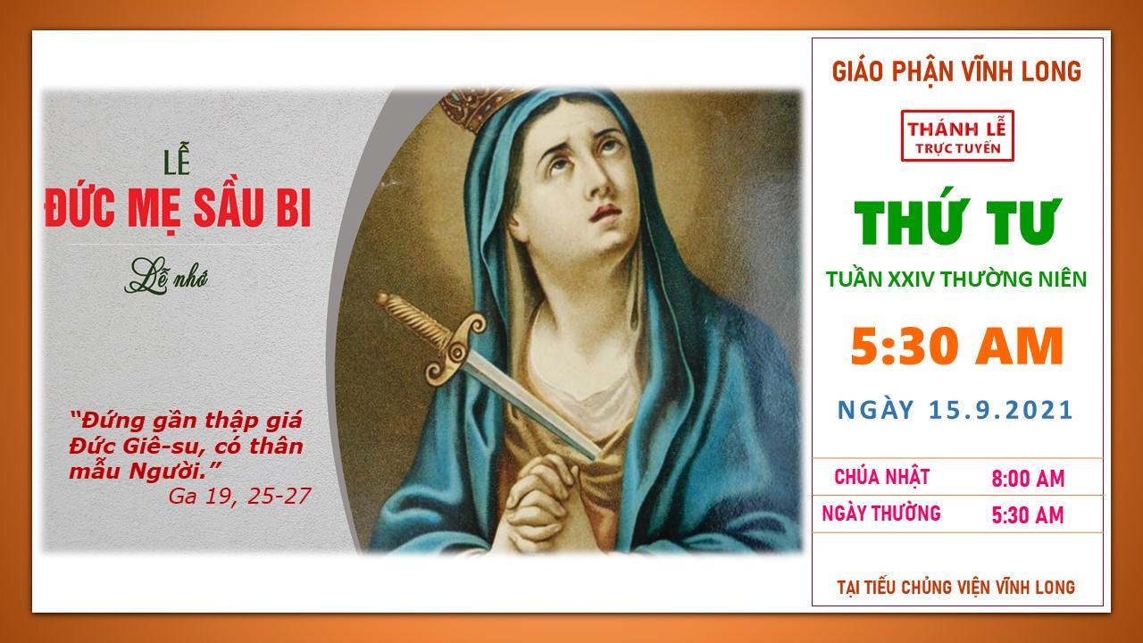 Thánh lễ trực tuyến: Thứ Tư - Tuần XXIV TN - Ngày 15.9.2021