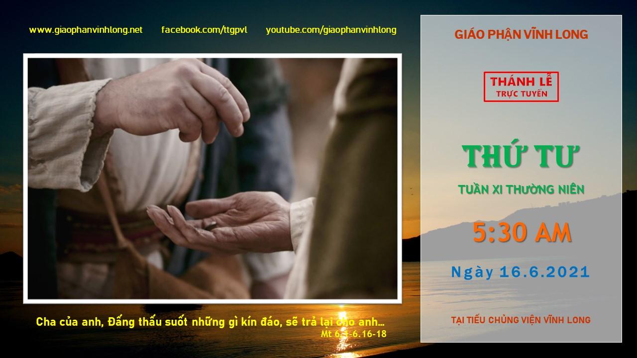 Thánh lễ trực tuyến: Thứ Tư - Tuần XI TN - Ngày 16.6.2021