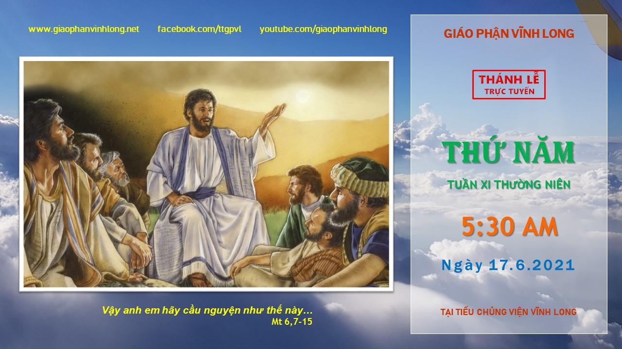 Thánh lễ trực tuyến: Thứ Năm - Tuần XI TN - Ngày 17.6.2021