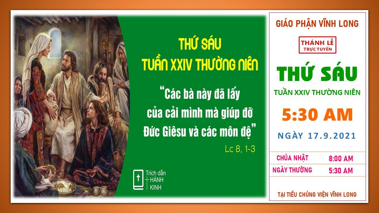 Thánh lễ trực tuyến: Thứ Sáu - Tuần XXIV TN - Ngày 17.9.2021