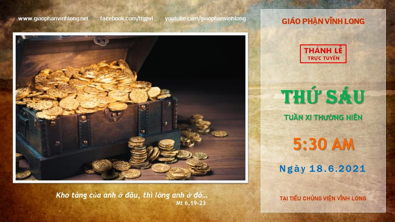 Thánh lễ trực tuyến: Thứ Sáu - Tuần XI TN - Ngày 18.6.2021