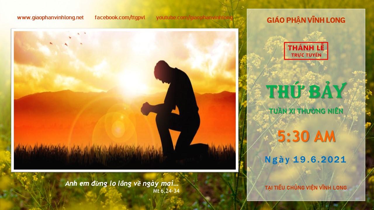Thánh lễ trực tuyến: Thứ Bảy - Tuần XI TN - Ngày 19.6.2021