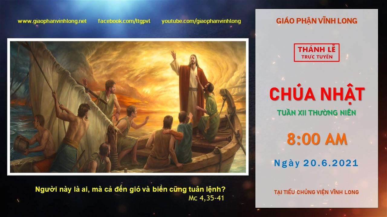 Thánh lễ trực tuyến: Chúa Nhật - Tuần XII TN - Ngày 20.6.2021
