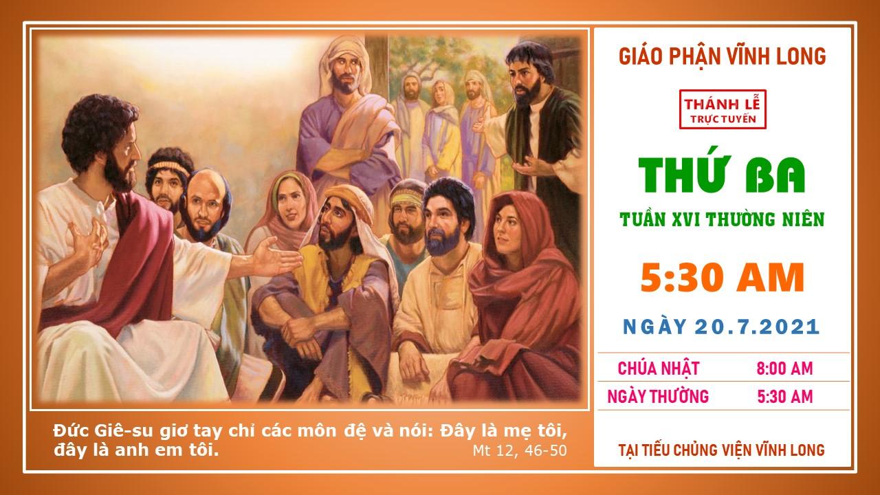 Thánh lễ trực tuyến: Thứ Ba - Tuần XVI TN - Ngày 20.7.2021
