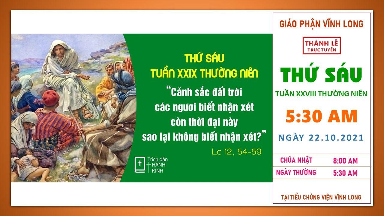 Thánh lễ trực tuyến: Thứ Sáu - Tuần XXIX TN B - Ngày 22.10.2021