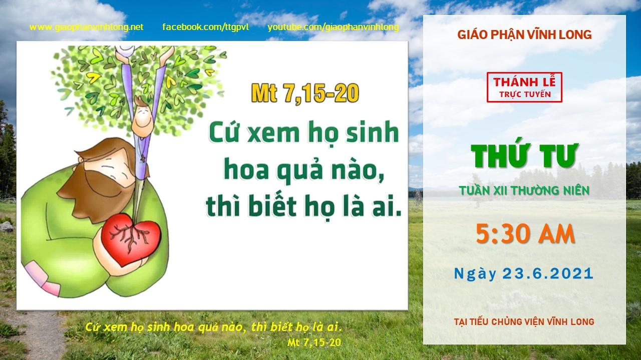 Thánh lễ trực tuyến: Thứ Tư - Tuần XII - Ngày 23.6.2021