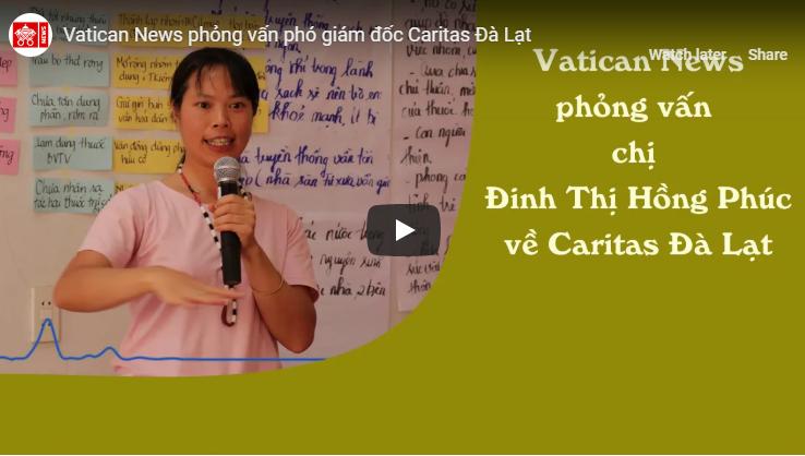 Vatican News phỏng vấn phó giám đốc Caritas Đà Lạt