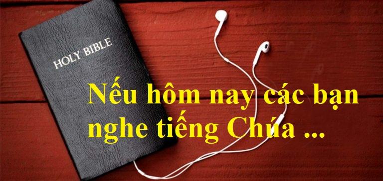 Nếu Hôm Nay Các Bạn Nghe Tiếng Chúa