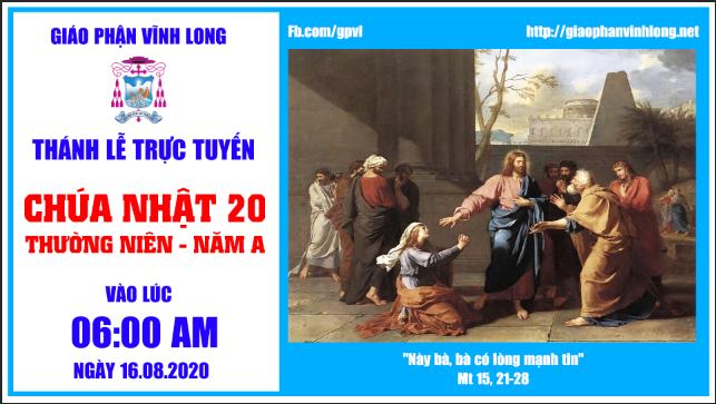 Thánh lễ trực tuyến - CHÚA NHẬT 20 THƯỜNG NIÊN - A