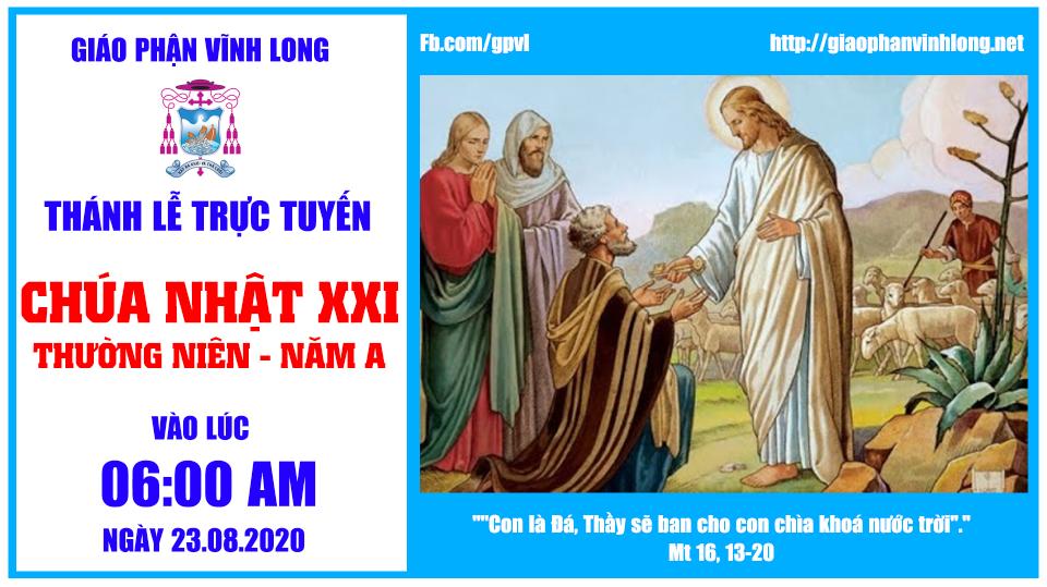 Thánh lễ trực tuyến - CHÚA NHẬT 21 THƯỜNG NIÊN - A