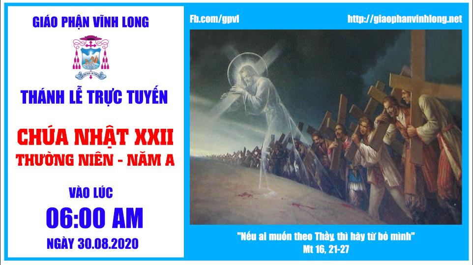 Thánh lễ trực tuyến - CHÚA NHẬT 22 THƯỜNG NIÊN - A