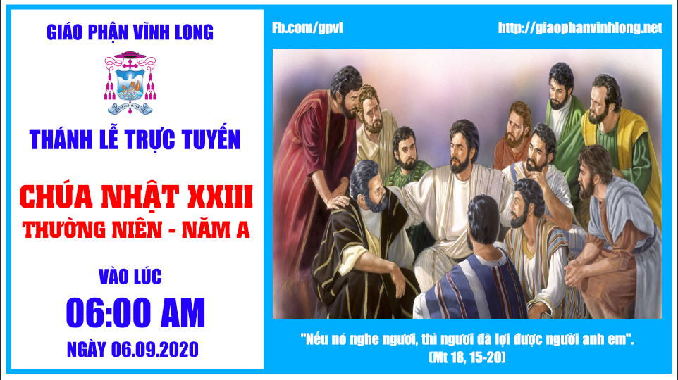 Thánh lễ trực tuyến - CHÚA NHẬT 23 THƯỜNG NIÊN - A