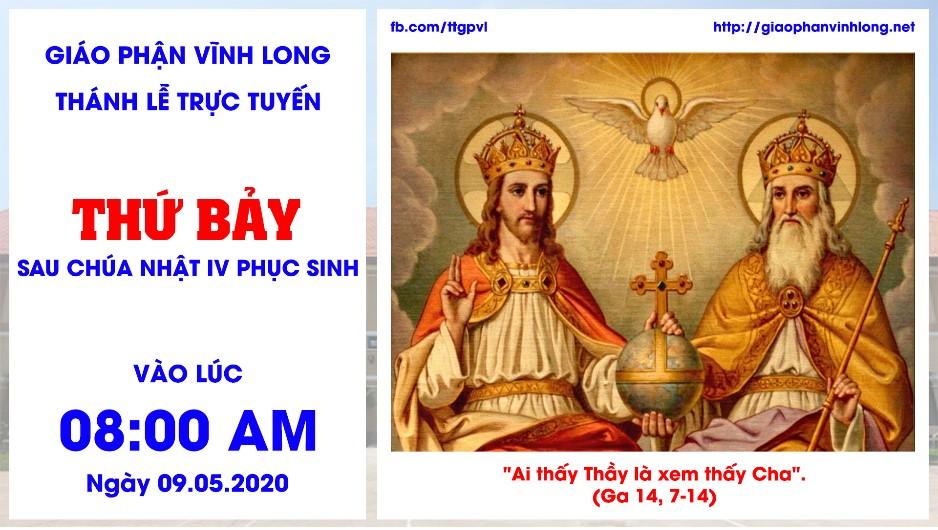 Thánh lễ trực tuyến: Thánh lễ Thứ Bảy sau Chúa Nhật IV Phục Sinh - 09.05.2020