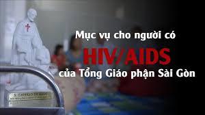 Mục vụ cho người có HIV/AIDS của Tổng Giáo phận Sài Gòn
