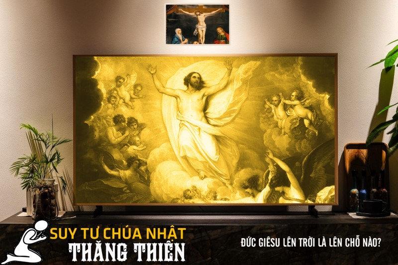 Đức Giêsu lên trời là lên chỗ nào?