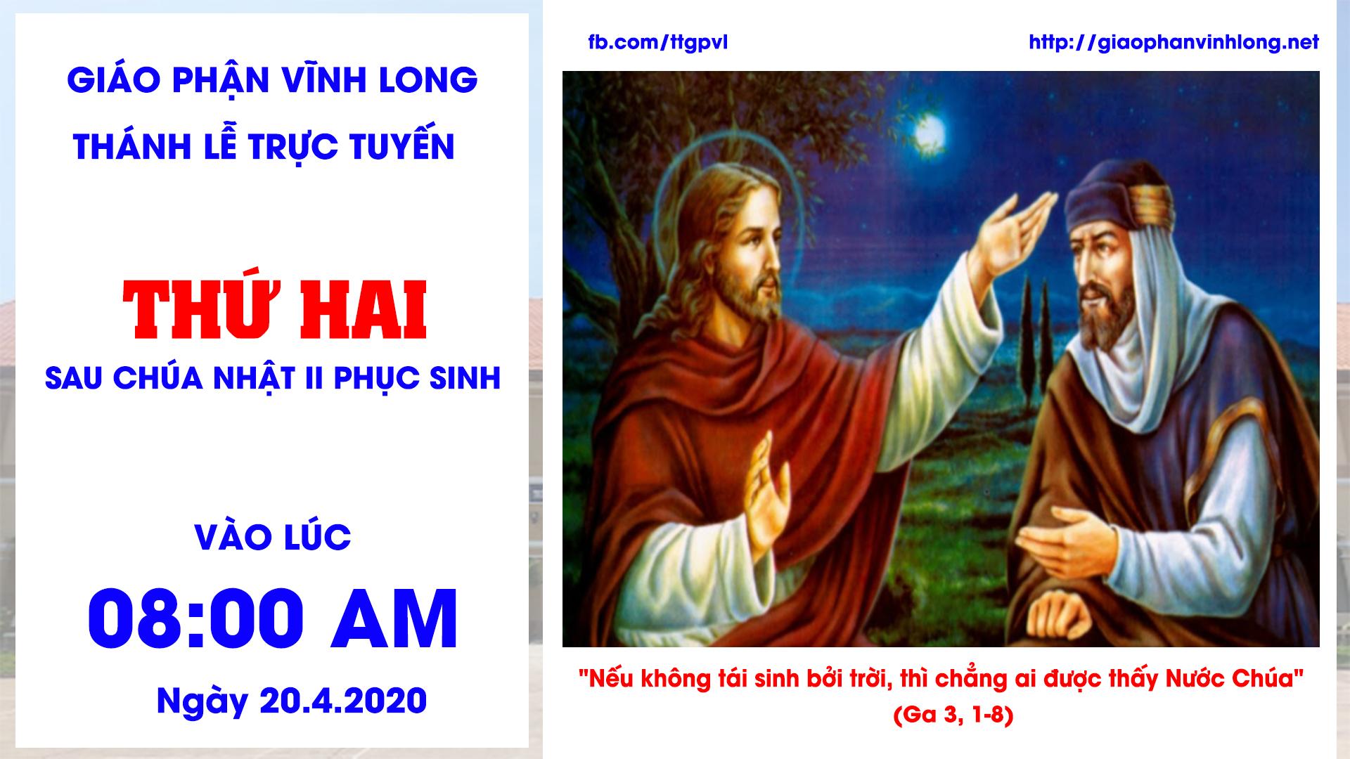 Thánh Lễ Trực Tuyến: Thứ Hai sau Chúa Nhật II Phục Sinh (20.4.2020)