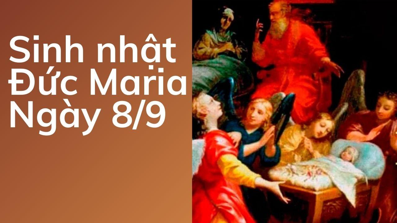Ngày 08/9: Sinh nhật Đức Trinh Nữ Maria