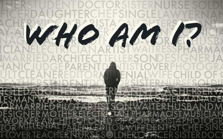 Người ta nói bạn là ai không quan trọng bằng Chúa biết và nói bạn là ai