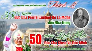 Thánh lễ 50 năm Linh mục Đức Cha Giuse Võ Đức Minh & 350 năm Đức Cha Lambert đến Nha Trang