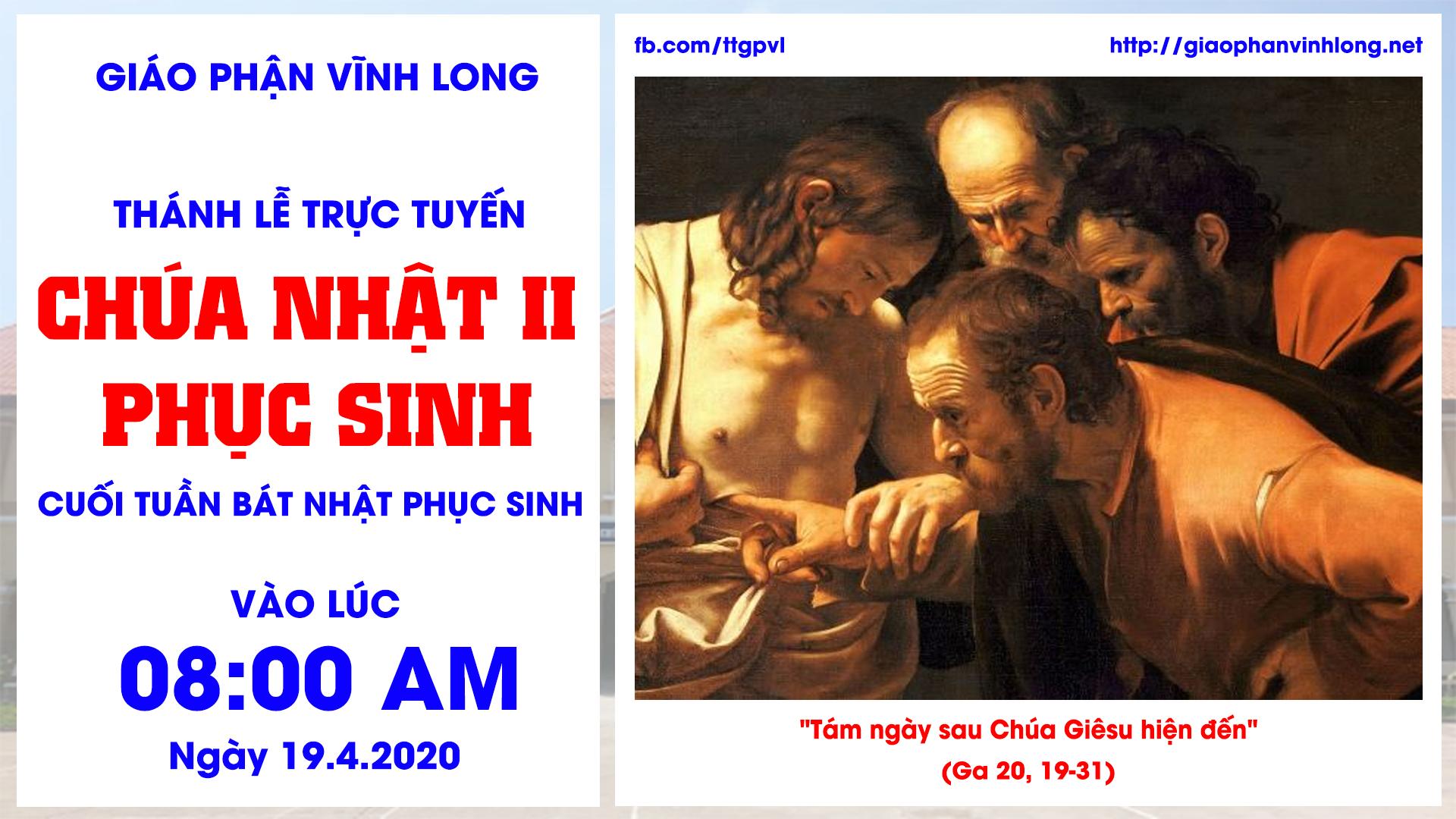 Thánh lễ trực tuyến: Chúa Nhật II Phục Sinh - Kính Lòng Thương Xót Chúa (19.4.2020)