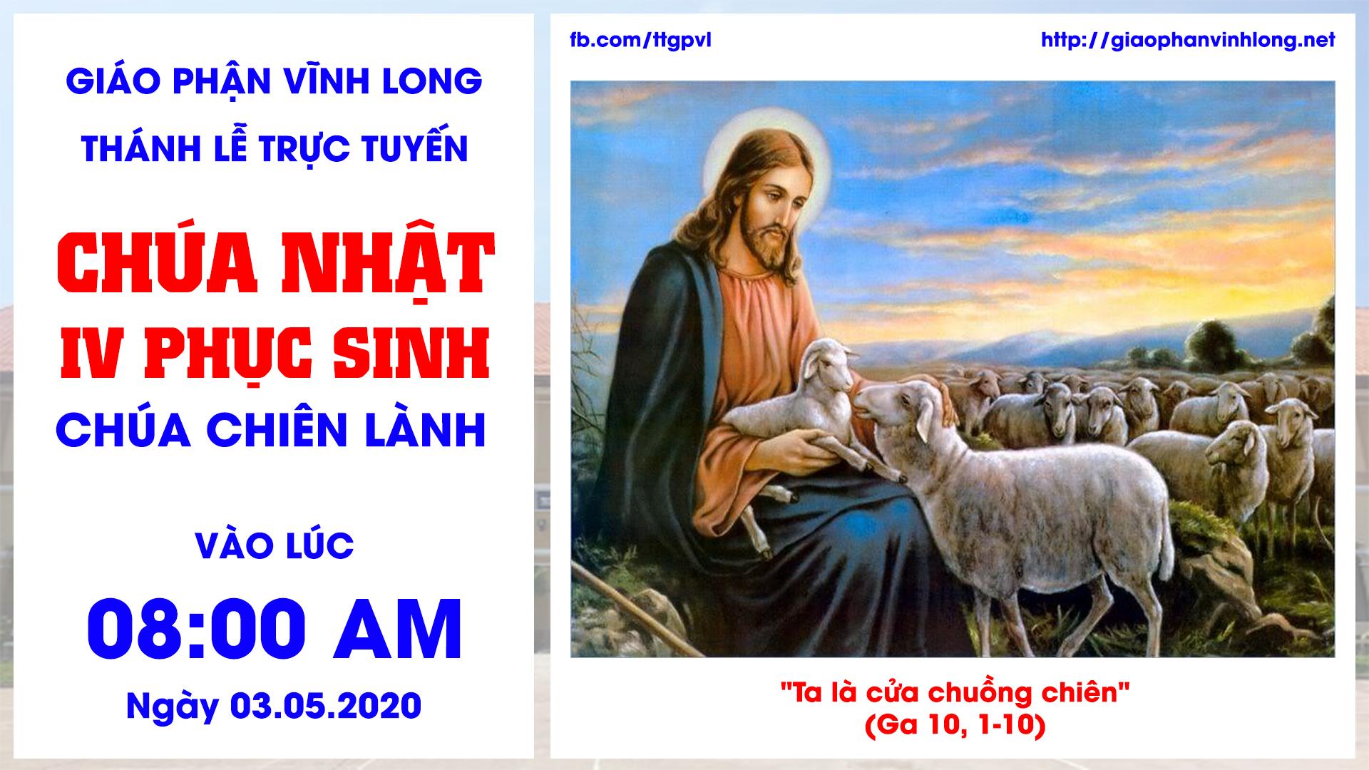Thánh lễ trực tuyến: Thánh lễ Chúa Nhật IV Phục Sinh - Chúa Nhật Chúa Chiên Lành - 03.05.2020