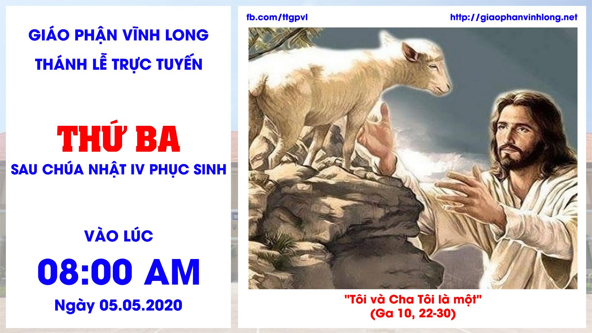 Thánh lễ trực tuyến: Thánh lễ Thứ Ba sau Chúa Nhật IV Phục Sinh - 05.05.2020