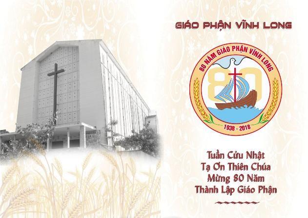 Tuần cửu nhật tạ ơn Thiên Chúa - 80 năm Giáo phận Vĩnh Long